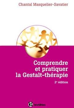Livres Couvertures de Comprendre et pratiquer la Gestalt-thérapie - 2e éd.