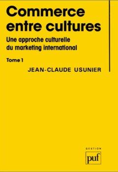 Livres Couvertures de Commerce entre cultures : Une approche culturelle du marketing international, tome 1