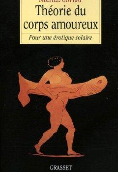 Théorie du corps amoureux (essai français) de Indie Author