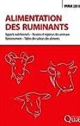 Alimentation des ruminants: Apports nutritionnels - Besoins et réponses des animaux - Rationnement - Tables des valeurs des aliments