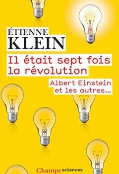 Livres Couvertures de Il était sept fois la révolution : Albert Einstein et les autres
