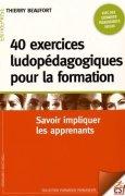 Livres Couvertures de 40 exercices ludopédagogiques pour la formation : Savoir impliquer les apprenants