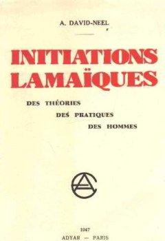 Initiations lamaïques. des théories, des pratiques, des hommes. de Indie Author