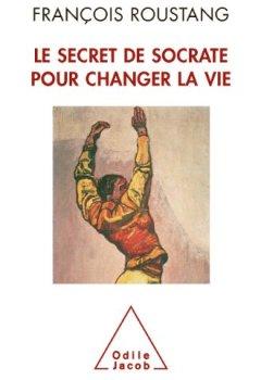 Livres Couvertures de Secret de Socrate pour changer la vie (Le)