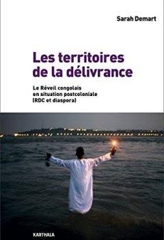 Livres Couvertures de Les territoires de la délivrance : Le Réveil congolais en situation postcoloniale (RDC et diaspora)