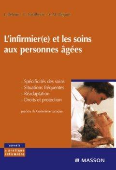 Livres Couvertures de L'infirmier(e) et les soins aux personnes âgées: Spécificités des soins, situations fréquentes, réadaptation, droits et protection