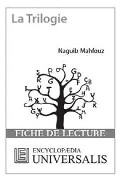 Livres Couvertures de Fiche de lecture Universalis. La trilogie de Naguib Mahfouz