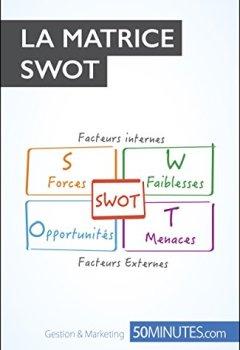 Livres Couvertures de La Matrice SWOT (Gestion & Marketing ( nouvelle édition ) t. 21)