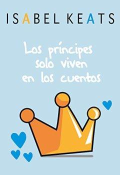 Portada del libro deLos príncipes solo viven en los cuentos