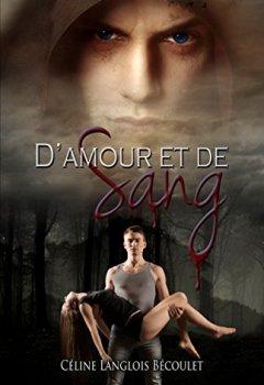 Livres Couvertures de D'Amour et de Sang
