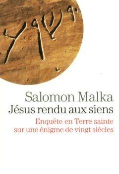 Livres Couvertures de Jésus rendu aux siens : Enquête en terre sainte sur une énigme de vingt siècles