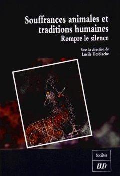 Livres Couvertures de Souffrances animales et traditions humaines : Rompre le silence