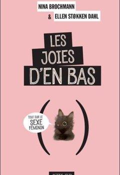 Livres Couvertures de Les joies d'en bas : Tout sur le sexe féminin