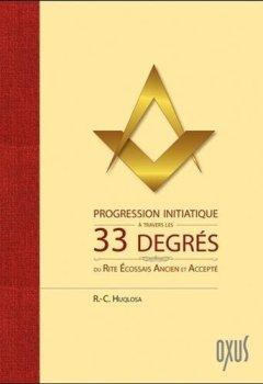Progression initiatique à travers les 33 degrés du Rite Ecossais Ancien et Accepté de Oxus