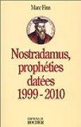 Nostradamus, prophéties datées, 1999-2010