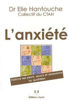 Livres Couvertures de L'anxiété : Vaincre ses peurs, soucis et obsessions au quotidien