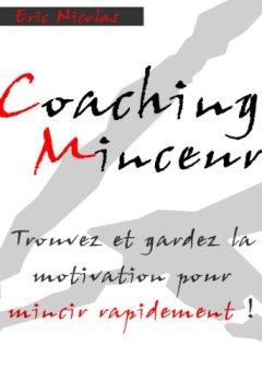 Livres Couvertures de Coaching Minceur: Trouvez Et Gardez La Motivation Pour Mincir Rapidement ! (Comment mincir rapidement)