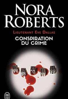 Livres Couvertures de Lieutenant Eve Dallas (Tome 8) - Conspiration du crime