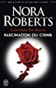 Lieutenant Eve Dallas (Tome 13) - Fascination du crime