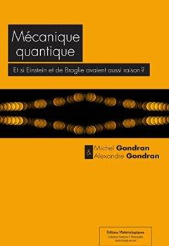 Livres Couvertures de Mécanique quantique : Et si Einstein et de Broglie avaient aussi raison  ?