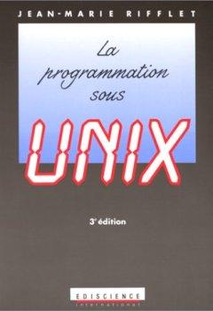 Livres Couvertures de La programmation sous Unix, 3e édition