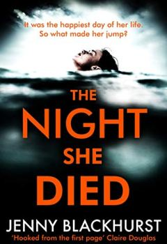 Livres Couvertures de The Night She Died: the addictive new psychological thriller from No 1 bestselling author Jenny Blackhurst (English Edition)
