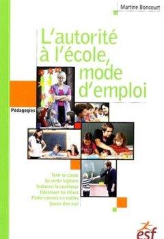 Livres Couvertures de L'autorité à l'école, mode d'emploi