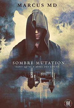 Livres Couvertures de Sombre mutation: Tant qu'il y aura des loups (Mixed)