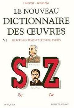 Livres Couvertures de Le nouveau dictionnaire des oeuvres de tous les temps et de tous les pays. Tome 6 : de S à Z