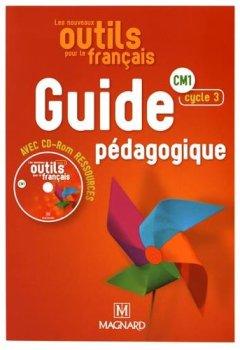 Livres Couvertures de Les nouveaux outils pour le français CM1 : Guide pédagogique (1Cédérom)