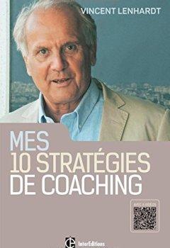 Livres Couvertures de Mes 10 stratégies de coaching - Pour une co-construction de la liberté et de la responsabilité