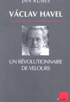 Livres Couvertures de Vàclav Havel, un révolutionnaire de velours