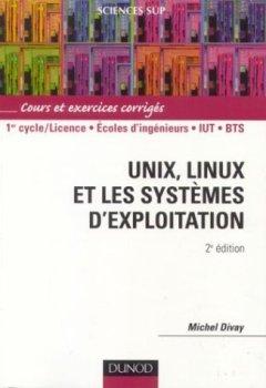 Livres Couvertures de Unix, Linux et les systèmes d'exploitation : Cours et exercices corrigés