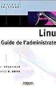 Linux : Guide de l'administrateur