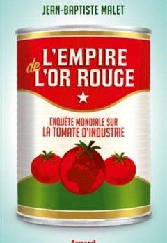 Livres Couvertures de L'Empire de l'or rouge: Enquête mondiale sur la tomate d'industrie