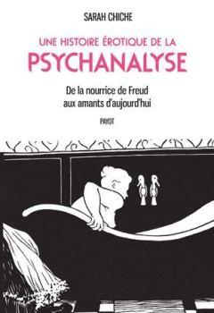Livres Couvertures de Une histoire érotique de la psychanalyse : De la nourrice de Freud aux amants d'aujourd'hui
