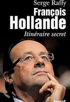 François Hollande. Itinéraire Secret