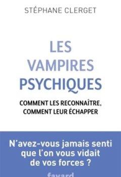 Livres Couvertures de Les Vampires psychiques: Comment les reconnaître, comment leur échapper
