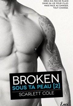 Livres Couvertures de Broken : Sous ta peau [2]