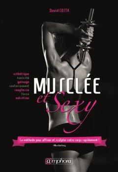 Livres Couvertures de Musclée et Sexy - La méthode pour affiner et sculpter votre corps rapidement !