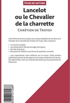 Livres Couvertures de Lancelot ou le Chevalier de la charrette de Chrétien de Troyes (Fiche de lecture): Résumé Complet Et Analyse Détaillée De L'oeuvre