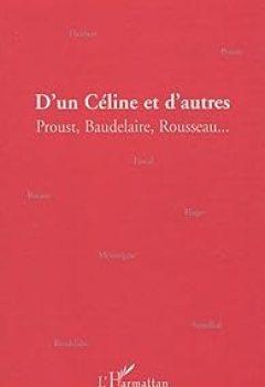 Livres Couvertures de D'un Céline et d'autres : Proust, Baudelaire, Rousseau...
