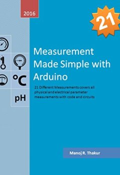 Buchdeckel von Measurement Made Simple with Arduino: 21 different measurements covers all physical and electrical parameter with code and circuit (English Edition)