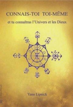 Livres Couvertures de Connais-toi toi-même et tu connaîtras l'Univers et les Dieux : Tome 1, Mystères et secrets du corps humain, nos capacités méconnues