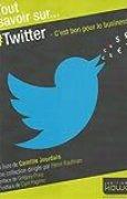 Tout savoir sur. Twitter - C'est bon pour le business!