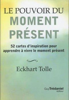 Livres Couvertures de Le pouvoir du moment présent : 52 cartes d'inspiration pour apprendre à vivre le moment présent