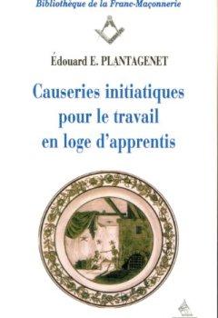 Livres Couvertures de Causeries initiatiques pour le travail en loge d'apprentis, tome I : L'Apprenti