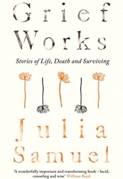 Livres Couvertures de Grief Works: Stories of Life, Death and Surviving