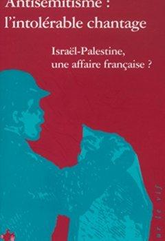Livres Couvertures de Antisémitisme, l'intolérable chantage