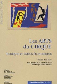 Livres Couvertures de Les Arts du Cirque : Logiques et enjeux économiques